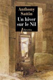 http://www.editionslibretto.fr/un-hiver-sur-le-nil-anthony-sattin-9782369143659