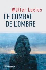 http://www.editions-jclattes.fr/le-combat-de-lombre-9782702442425