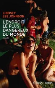 http://www.editions-jclattes.fr/lendroit-le-plus-dangereux-du-monde-9782709648516