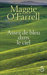 http://www.belfond.fr/livre/litterature-contemporaine/assez-de-bleu-dans-le-ciel-maggie-o-farrell