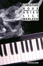 http://www.payot-rivages.net/livre_Adieu-Lili-Marleen-Christian-ROUX_ean13_9782743639372.html