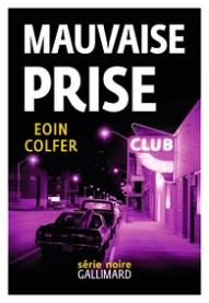http://www.gallimard.fr/Catalogue/GALLIMARD/Serie-Noire/Thrillers/Mauvaise-prise