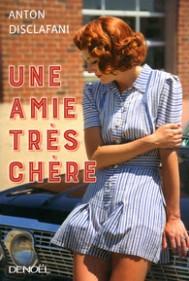 http://www.denoel.fr/Catalogue/DENOEL/Histoire-romanesque/Une-amie-tres-chere