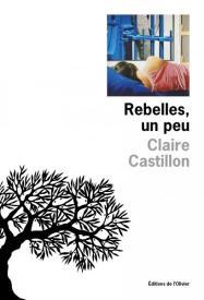 http://www.editionsdelolivier.fr/catalogue/9782823611533-rebelles-un-peu
