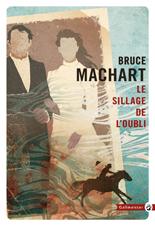 http://www.gallmeister.fr/livres/fiche/102/machart-bruce-le-sillage-de-l-oubli