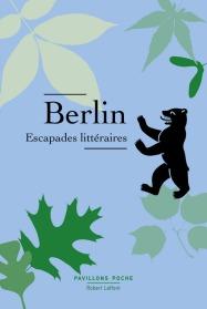 http://www.laffont.fr/site/berlin_escapades_litteraires_&100&9782221199350.html