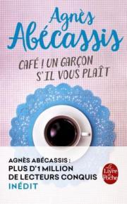 http://www.livredepoche.com/cafe-un-garcon-sil-vous-plait-agnes-abecassis-9782253070573