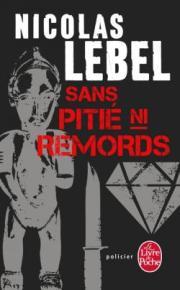 http://www.livredepoche.com/sans-pitie-ni-remords-nicolas-lebel-9782253092490