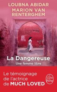 http://www.livredepoche.com/la-dangereuse-loubna-abidar-marion-van-renterghem-9782253186472