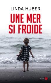 http://www.pressesdelacite.com/livre/litterature-contemporaine/une-mer-si-froide-linda-huber