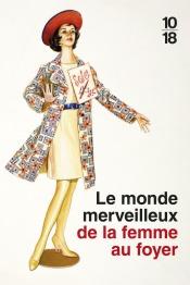 https://www.10-18.fr/livres/non-fiction/le_monde_merveilleux_de_la_femme_au_foyer-9782264069825/