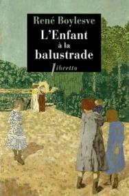 http://www.editionslibretto.fr/l-enfant-a-la-balustrade-rene-boylesve-9782369143352