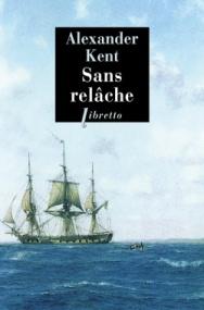 http://www.editionslibretto.fr/sans-relache-alexander-kent-9782369143512