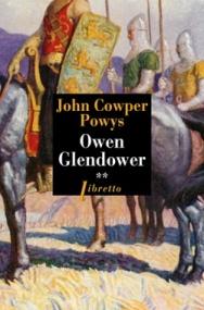 http://www.editionslibretto.fr/owen-glendower--tome-2-john-cowper-powys-9782369143697