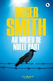 http://calmann-levy.fr/livres/au-milieu-de-nulle-part/