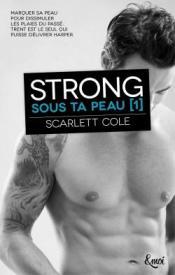 Strong Sous ta peau 1