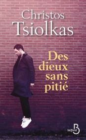 http://www.belfond.fr/livre/litterature-contemporaine/des-dieux-sans-pitie-christos-tsiolkas