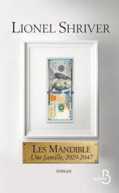 http://www.belfond.fr/livre/litterature-contemporaine/les-mandible-une-famille-2029-2047-lionel-shriver