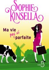 http://www.belfond.fr/livre/litterature-contemporaine/ma-vie-pas-si-parfaite-sophie-kinsella
