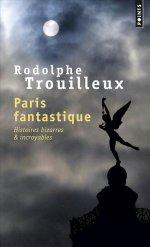 http://www.lecerclepoints.com/livre-paris-fantastique-rodolphe-trouilleux-9782757859384.htm#page