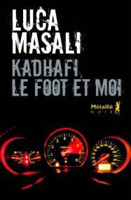 https://editions-metailie.com/livre/kadhafi-le-foot-et-moi/