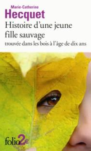 http://www.gallimard.fr/Catalogue/GALLIMARD/Folio/Folio-2/Histoire-d-une-jeune-fille-sauvage-trouvee-dans-les-bois-a-l-age-de-dix-ans