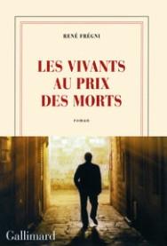http://www.gallimard.fr/Catalogue/GALLIMARD/Blanche/Les-vivants-au-prix-des-morts
