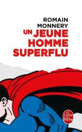 http://www.livredepoche.com/un-jeune-homme-superflu-romain-monnery-9782253069959