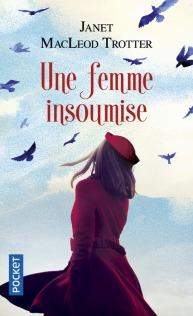 https://www.pocket.fr/tous-nos-livres/romans/romans-feminins/une_femme_insoumise-9782266274203/