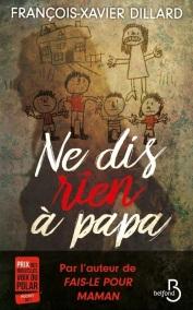 http://www.belfond.fr/livre/polars-et-thrillers/ne-dis-rien-a-papa-francois-xavier-dillard