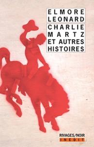 http://www.payot-rivages.net/livre_Charlie-Martz-et-autres-histoires-Elmore-LEONARD_ean13_9782743639969.html