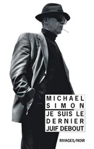 http://www.payot-rivages.net/livre_Je-suis-le-dernier-Juif-debout-Michael-SIMON_ean13_9782743640026.html