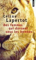 http://www.lecerclepoints.com/livre-femmes-qui-dansent-sous-les-bombes-celine-lapertot-9782757864746.htm#page