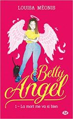 Betty Angel la mort me va si bien