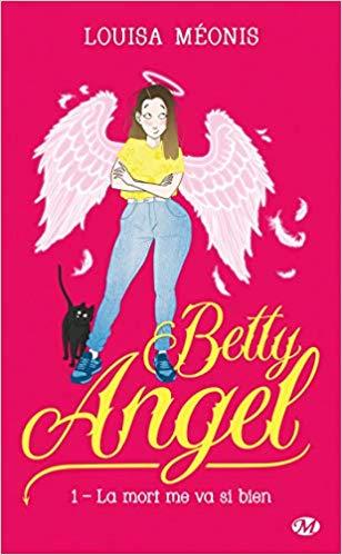 Betty Angel la mort me va si bien