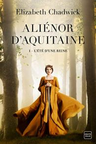 Aliénor d'Aquitaine L'été d'une reine